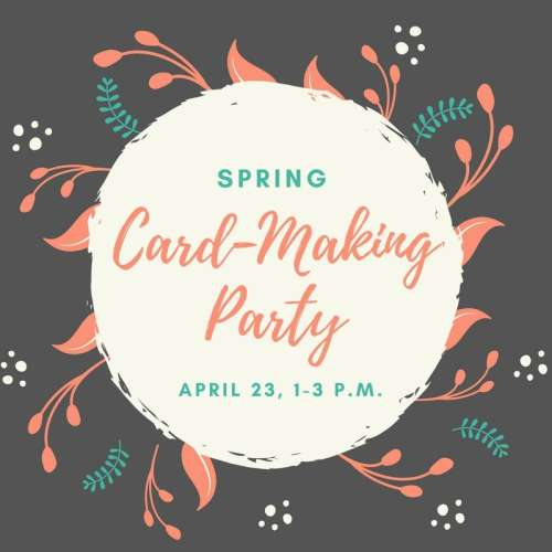 Spring Card Making Party 2017