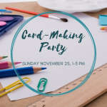 Card-Making Party (Nov. 25, 2018)
